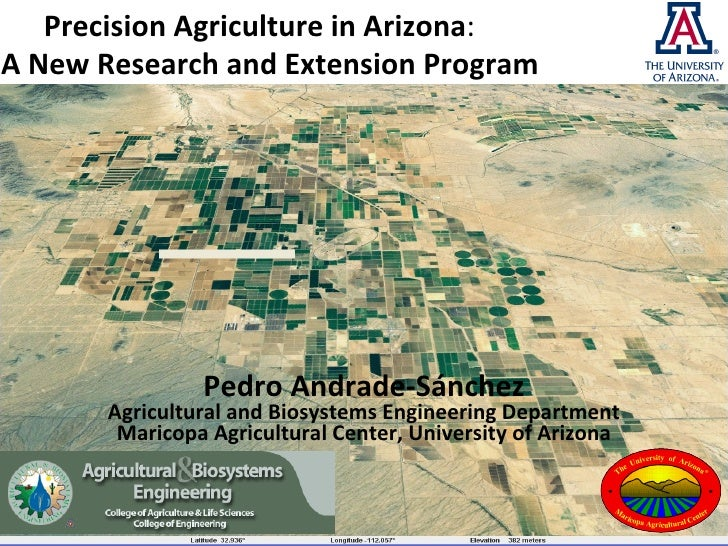 Precision Agriculture in Arizona : A New   Research and Extension Program Pedro Andrade-S á nchez Agricultural and Biosy...