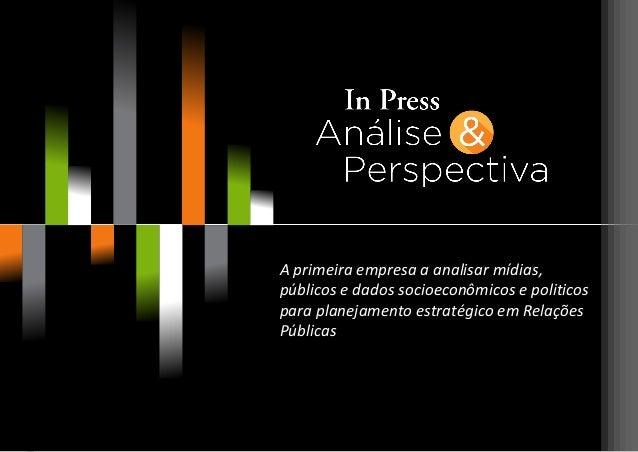 A primeira empresa a analisar mídias, públicos e dados socioeconômicos e politicos para planejamento estratégico em Relaçõ...