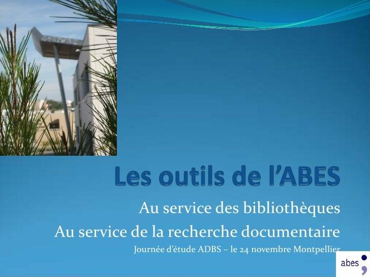Au service des bibliothèques Au service de la recherche documentaire            Journée d'étude ADBS – le 24 novembre Mont...