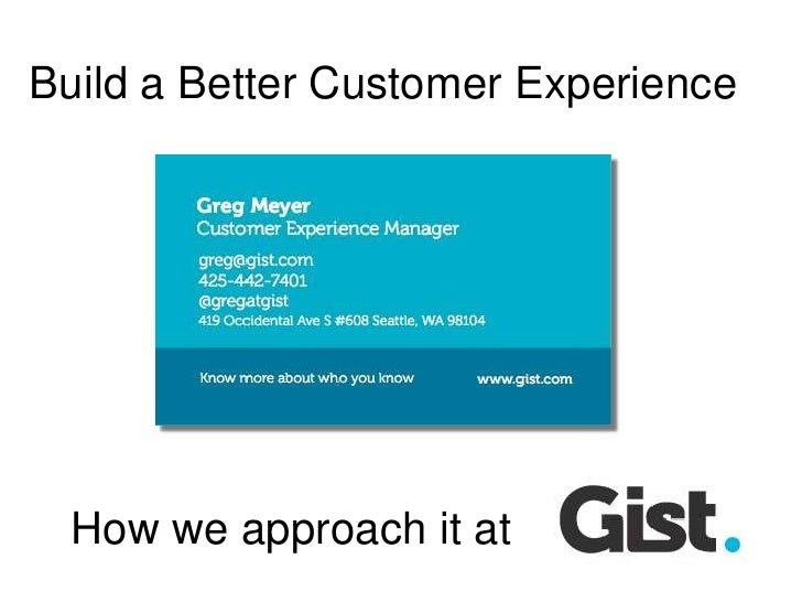 Build a Better Customer Experience<br />How we approach it at<br />