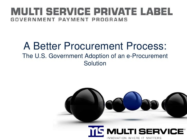 A Better Procurement Process: The U.S. Government Adoption of an e-Procurement Solution