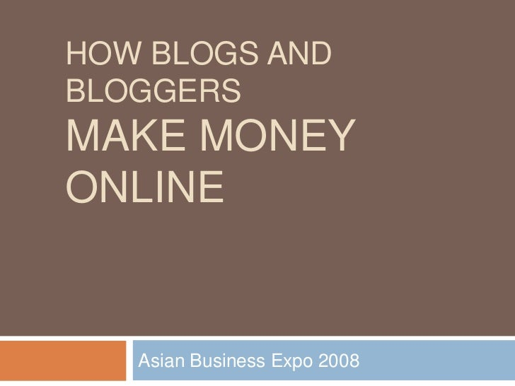 How Blogs and Bloggers Make Money Online
