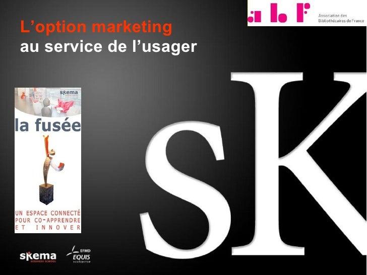 L'option marketingau service de l'usager