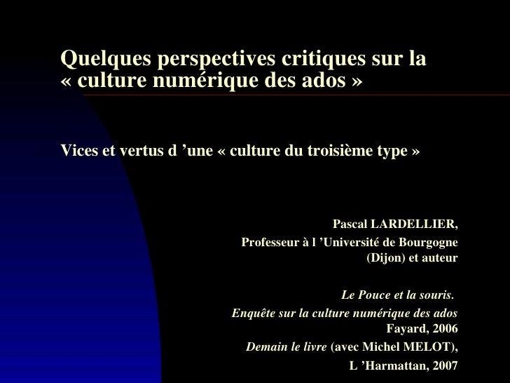 Quelques perspectives critiques sur la «culture numérique des ados»    Vices et vertus d'une «culture du troisième ...