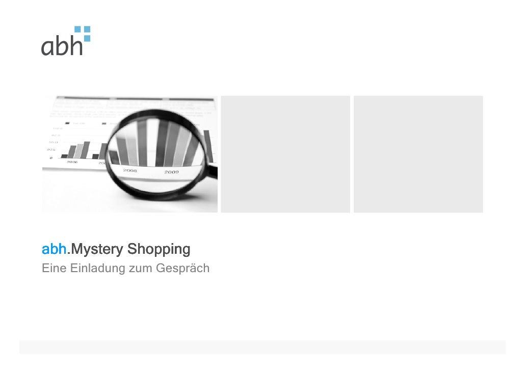 abh. abh.Mystery Shopping Eine Einladung zum Gespräch