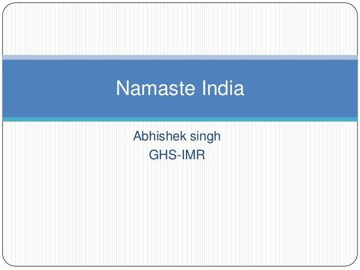 Namaste India Abhishek singh   GHS-IMR
