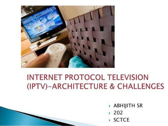 IPTV  Architecture and Challenges