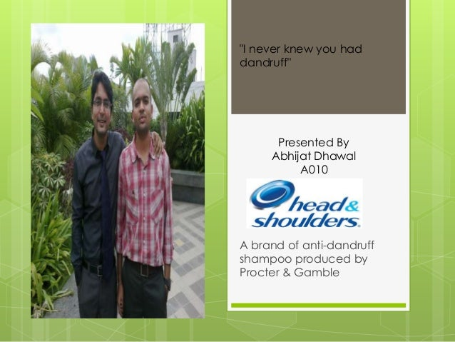 """A brand of anti-dandruff shampoo produced by Procter & Gamble """"I never knew you had dandruff"""" Presented By Abhijat Dhawal ..."""