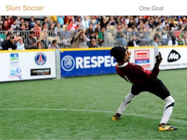Slum Soccer  One Goal  www.slumsoccer.org