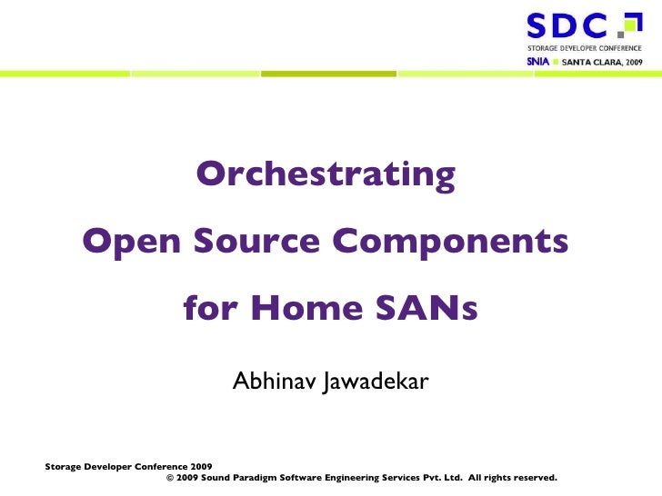 Orchestrating  Open Source Components  for Home SANs Abhinav Jawadekar