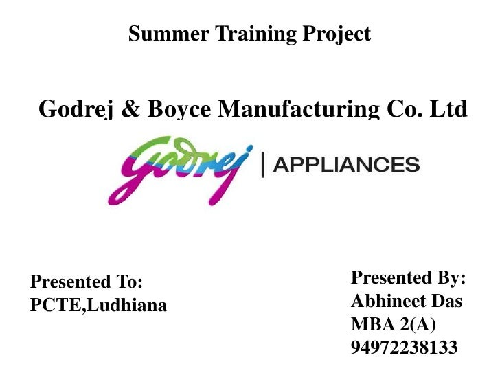 Summer Training Project<br />Godrej & Boyce Manufacturing Co. Ltd<br />Presented By:<br />Abhineet Das<br />MBA 2(A)<br />...