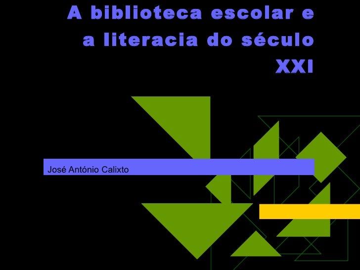 A Biblioteca Escolar e a Literacia do Século