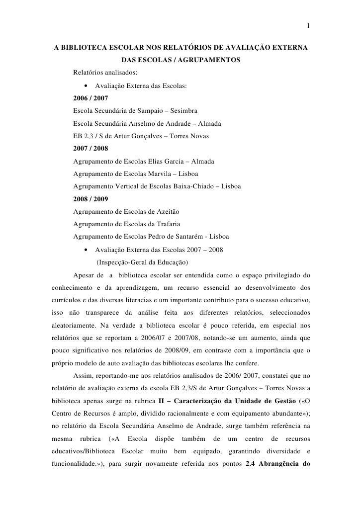 1  A BIBLIOTECA ESCOLAR NOS RELATÓRIOS DE AVALIAÇÃO EXTERNA                             DAS ESCOLAS / AGRUPAMENTOS        ...