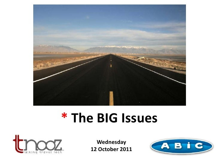 * The BIG Issues<br />Wednesday<br />12 October 2011<br />