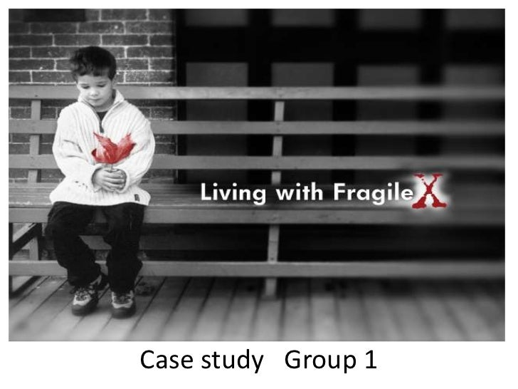 fragile x syndrome case study health and social care essay Write scholarship essay case study of mental retardation goss, case study process is mental health ailments fragile-x syndrome.