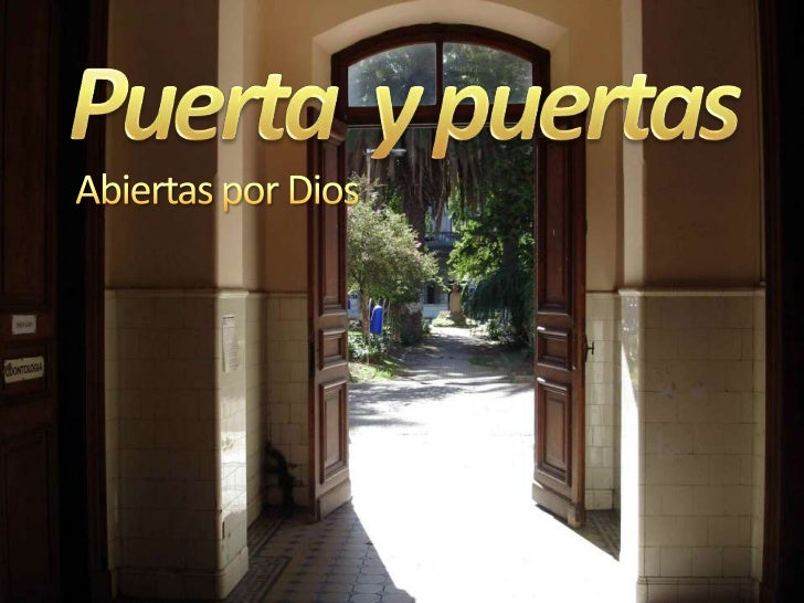 Puerta  y puertas<br />Abiertaspor Dios<br />