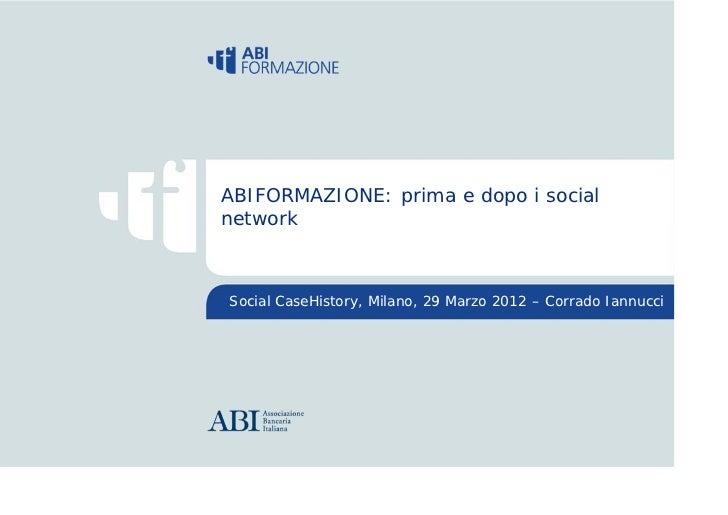 ABIFORMAZIONE: prima e dopo i social network                       ABIFORMAZIONE: prima e dopo i social                   ...