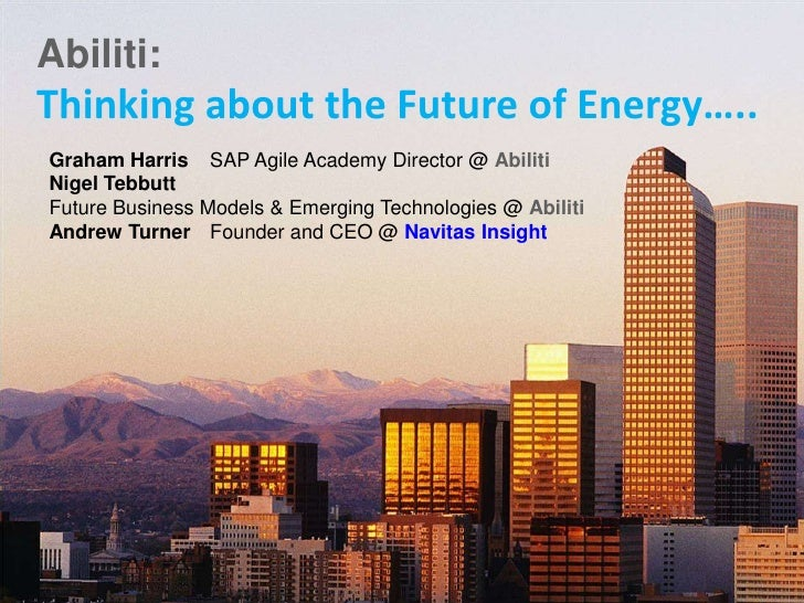 Abiliti Thinking About The Future Of Energy 1st Contact Pre Nda[2007] Wip