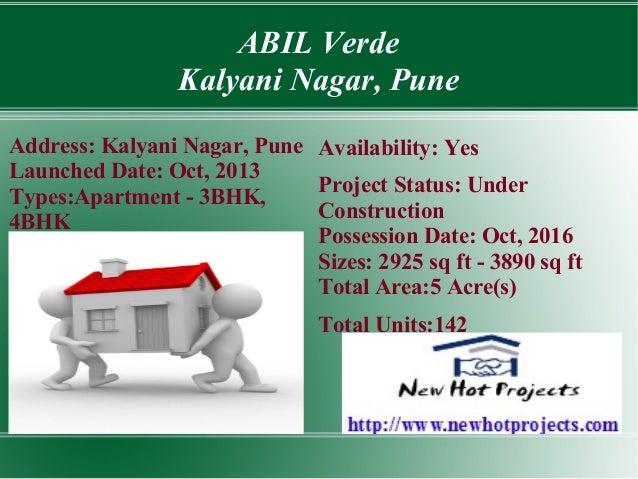 ABIL Verde Kalyani Nagar, Pune Address: Kalyani Nagar, Pune Availability: Yes Launched Date: Oct, 2013 Project Status: Und...