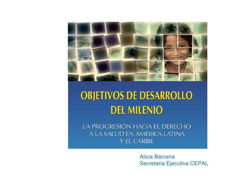 Objetivos de desarrollo del Milenio. La progresión hacia el derecho a la salud en América Latina y el Caribe