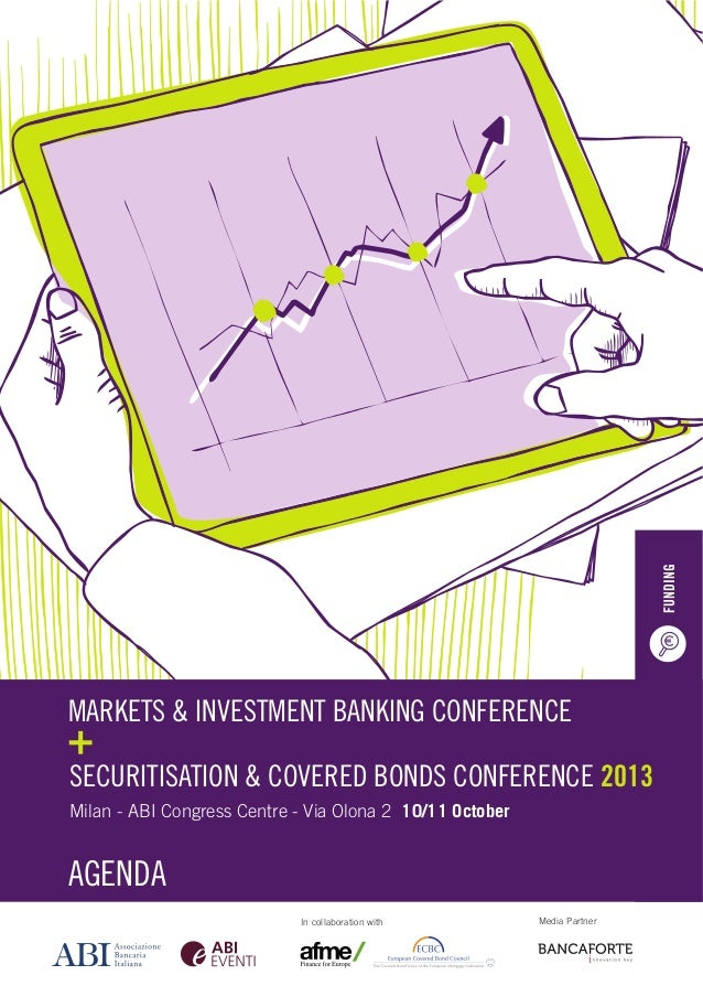 FUNDING  FUNDING  MARKETS & INVESTMENT BANKING CONFERENCE MARKETS & INVESTMENT SECURITISATION BANKING CONFERENCE & COVERED...