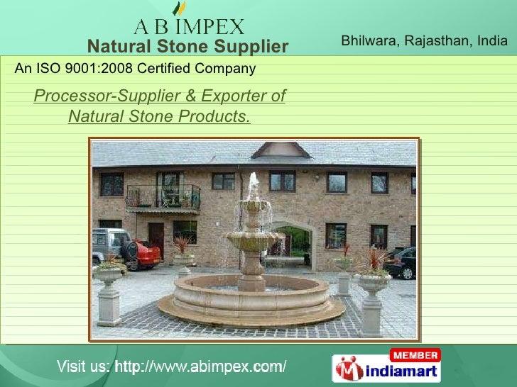 Natural Stone Supplier Bhilwara, Rajasthan, India Processor-Supplier & Exporter of Natural Stone Products. An ISO 9001:200...