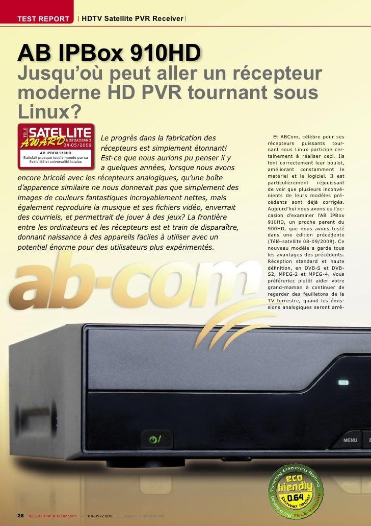 TEST REPORT                  HDTV Satellite PVR Receiver     AB IPBox 910HD Jusqu'où peut aller un récepteur moderne HD PV...