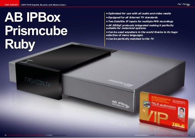 TEST REPORT  HDTV PVR Satellite Receiver with Media Center  AB IPBox Prismcube Ruby  18 TELE-audiovision International — T...
