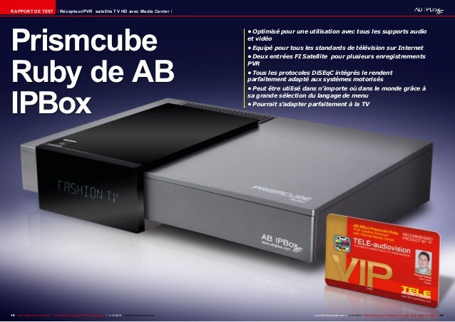 RAPPORT DE TEST  Récepteur/PVR satellite TV HD avec Media Center  Prismcube Ruby de AB IPBox  18 TELE-audiovision Internat...