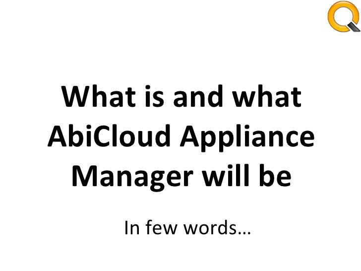 What is and what AbiCloud Appliance Manager will be In few words…