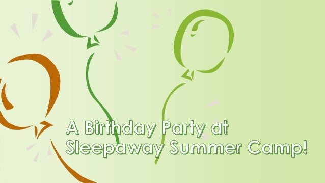 A Birthday Party at Sleepaway Summer Camp!