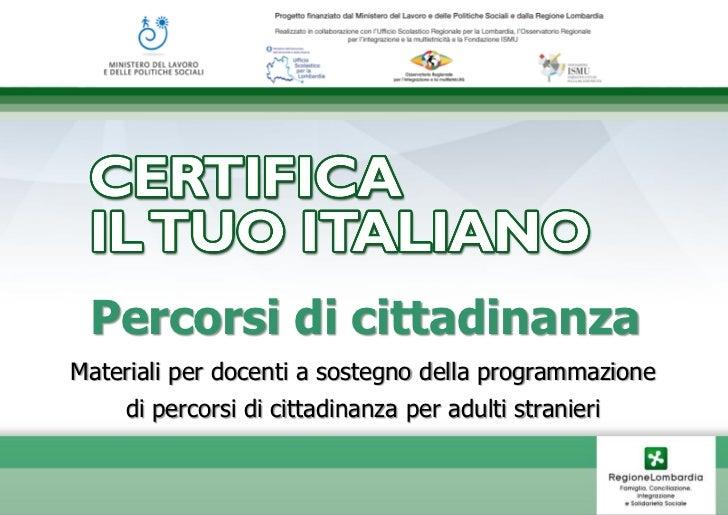 Percorsi di cittadinanzaMateriali per docenti a sostegno della programmazione     di percorsi di cittadinanza per adulti s...