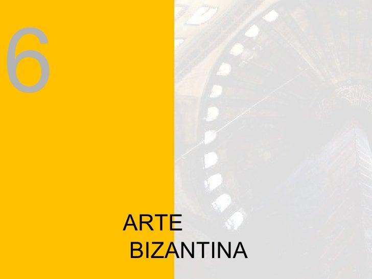 ARTE BIZANTINA 6