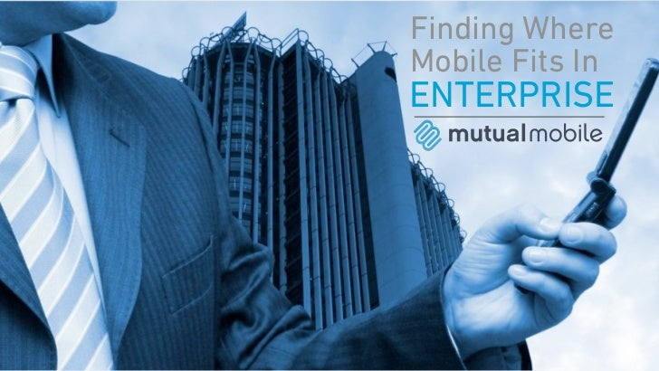 Finding Where Mobile Fits in Enterprise