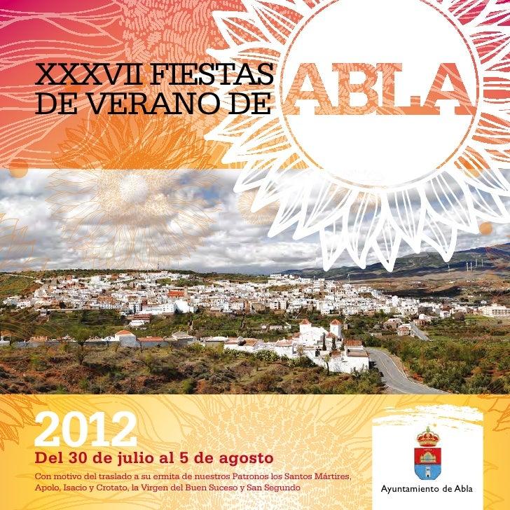 XXXVII FIESTASDE VERANO DE2012Del 30 de julio al 5 de agostoCon motivo del traslado a su ermita de nuestros Patronos los S...