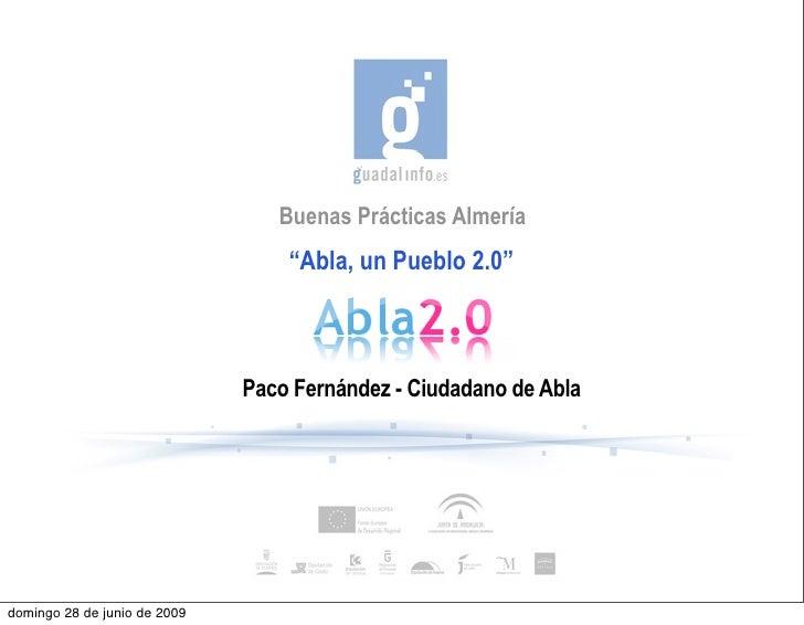 """Buenas Prácticas Almería                                   """"Abla, un Pueblo 2.0""""                                  Paco Fer..."""
