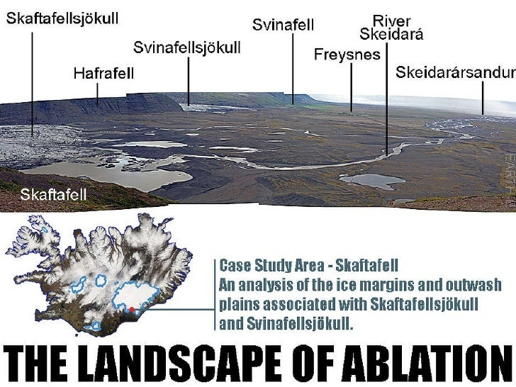 Glaciation - the landscape of ablation