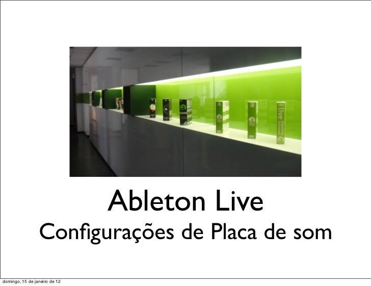 Ableton Live                 Configurações de Placa de somdomingo, 15 de janeiro de 12