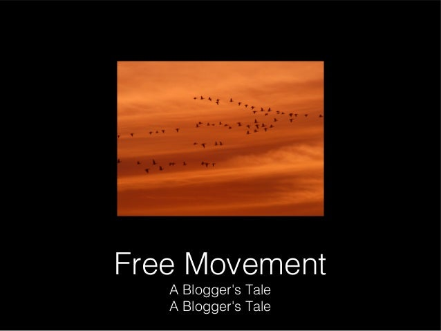 Free Movement   A Bloggers Tale   A Bloggers Tale