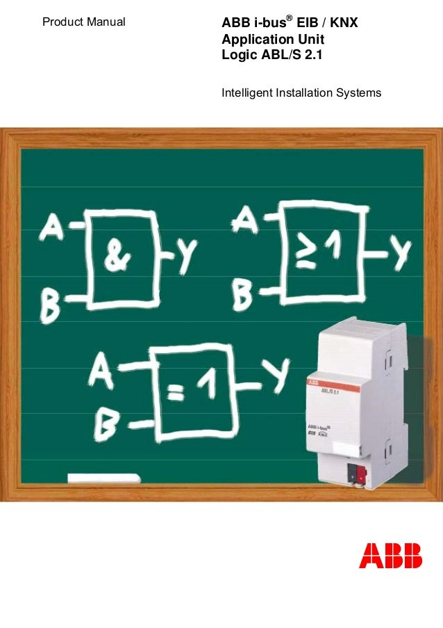 Product Manual ABB i-bus® EIB / KNX Application Unit Logic ABL/S 2.1 Intelligent Installation Systems ABB
