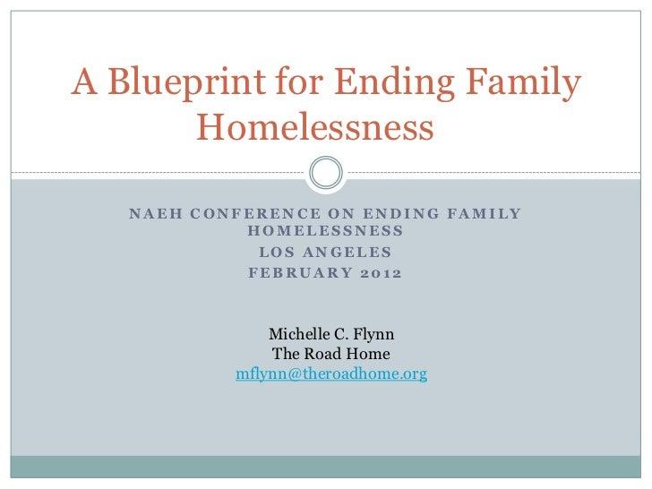 A Blueprint for Ending Family       Homelessness   NAEH CONFERENCE ON ENDING FAMILY            HOMELESSNESS             LO...