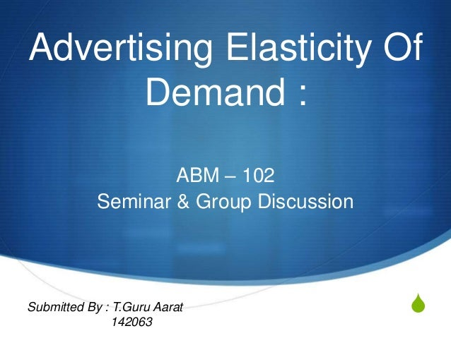 an analysis of the advertising elasticity of demand Sources and methods, together with an examination of the time series properties   demand becomes more elastic if advertising is an instru- ment for increasing .