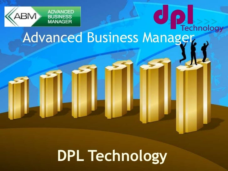 Advanced Business Manager<br />DPLTechnology<br />
