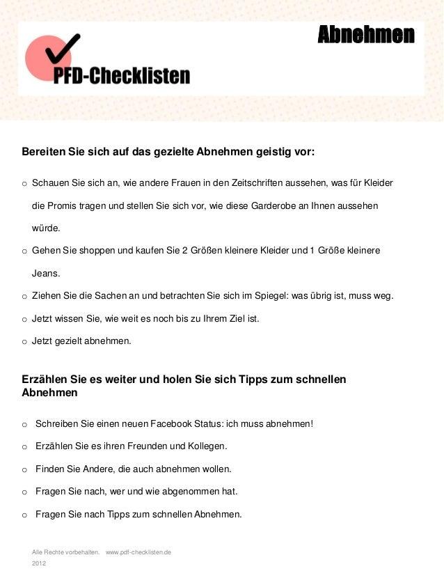 Alle Rechte vorbehalten. www.pdf-checklisten.de 2012 Abnehmen Bereiten Sie sich auf das gezielte Abnehmen geistig vor: o S...