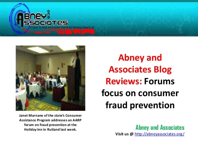 Abney and Associates Blog Reviews: Forums focus on consumer fraud prevention