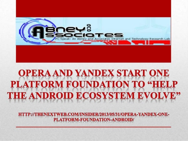 "Yandex today announced that it has banded together with Opera Software, SlideME and CodeNgoto kick off and support a new ""..."