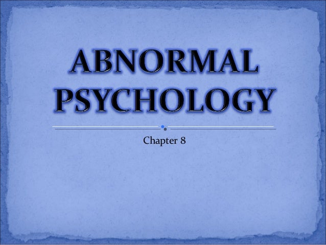 Abnormalpsychology 111004002706-phpapp02