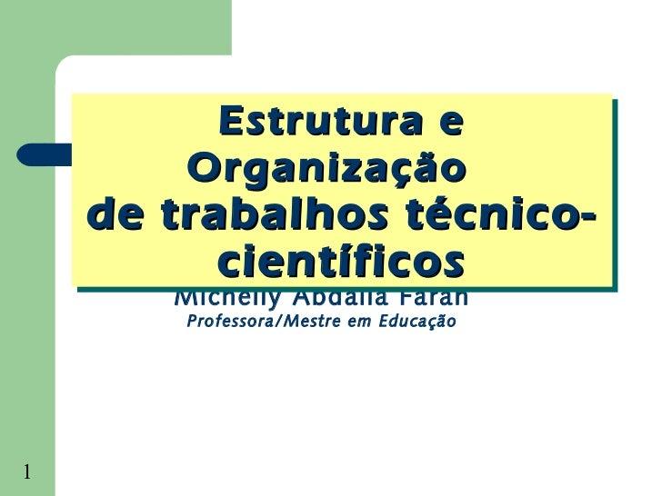 Estrutura e         Estrutura e        Organização        Organização    de trabalhos técnico-    de trabalhos técnico-   ...