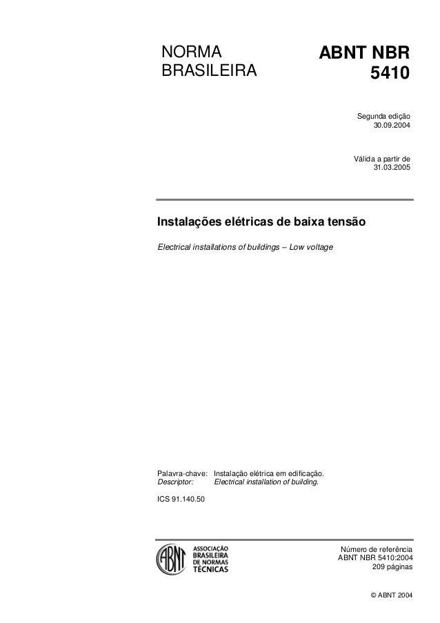 NORMA BRASILEIRA  ABNT NBR 5410 Segunda edição 30.09.2004  Válida a partir de 31.03.2005  Instalações elétricas de baixa t...