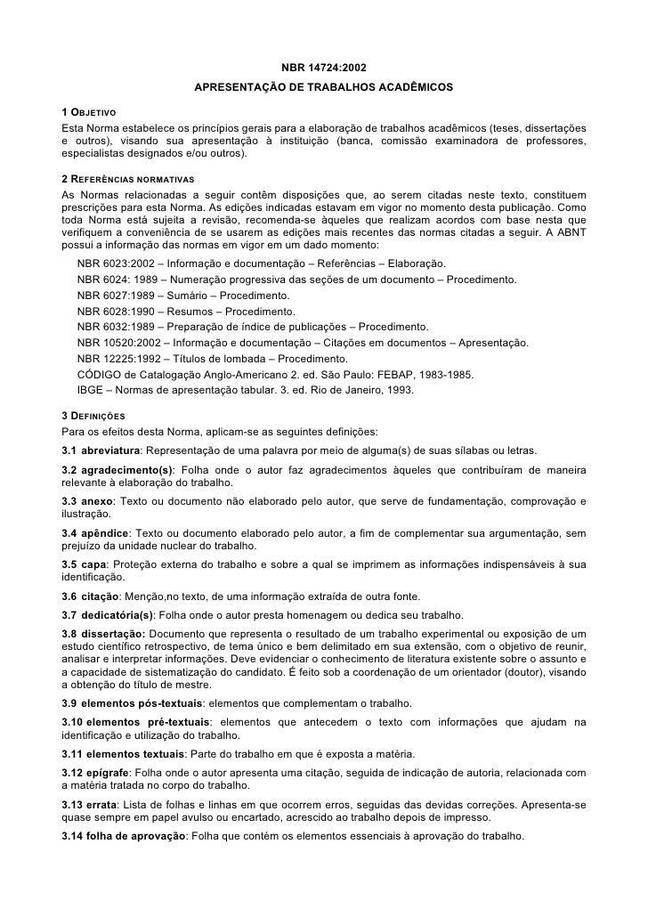 NBR 14724:2002                           APRESENTAÇÃO DE TRABALHOS ACADÊMICOS1 OBJETIVOEsta Norma estabelece os princípios...